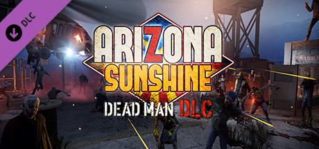 Arizona Sunshine® - Dead Man DLC