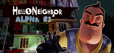 Hello Neighbor Alpha 3