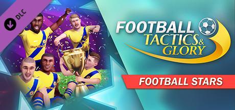 Football, Tactics & Glory: Football Stars