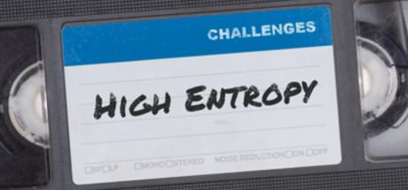 High Entropy: Challenges