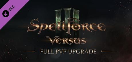 SpellForce 3: Versus Edition - Full PvP Upgrade