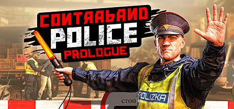 Contraband Police: Prologue
