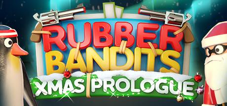 Rubber Bandits: Christmas Prologue