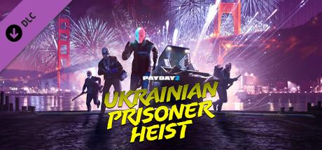 PAYDAY 2: The Ukrainian Prisoner Heist