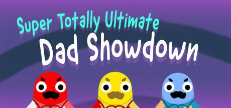 Super Totally Ultimate Dad Showdown
