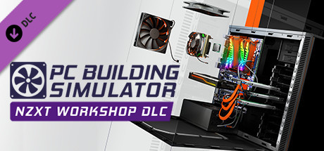 PC Building Simulator - NZXT Workshop