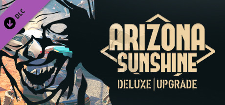 Arizona Sunshine - Deluxe Upgrade