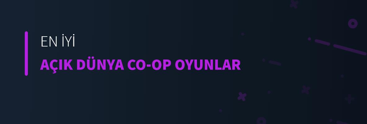 En İyi Açık Dünya Co-Op Oyunlar