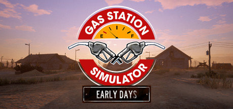 Gas Station Simulator: Prologue - Early Days